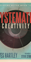 Systematic Creativity – A Practical Guide